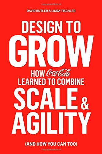 Design to Grow: How Coca-Cola Learned to: Butler, David, Tischler,