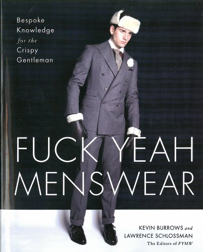 9781451672688: FUCK YEAH MENSWEAR: Bespoke Knowledge for the Crispy Gentleman