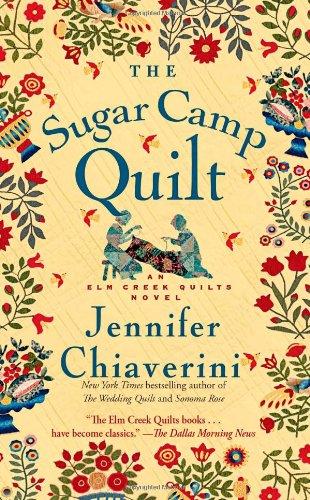 9781451672824: The Sugar Camp Quilt: An Elm Creek Quilts Novel (The Elm Creek Quilts)
