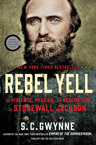 Rebel Yell: The Violence, Passion, and Redemption of Stonewall Jackson [SIGNED FIRST PRINTING]