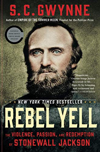 Rebel Yell: The Violence, Passion, and Redemption of Stonewall Jackson, SIGNED BY AUTHOR