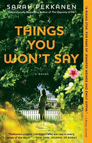 Things You Won't Say: A Novel: Pekkanen, Sarah