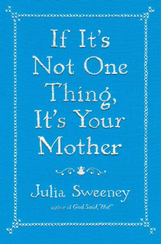 If It's Not One Thing, It's Your Mother (SIGNED)