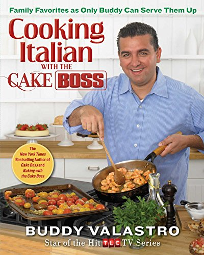 Cooking Italian with the Cake Boss: Valastro, Buddy