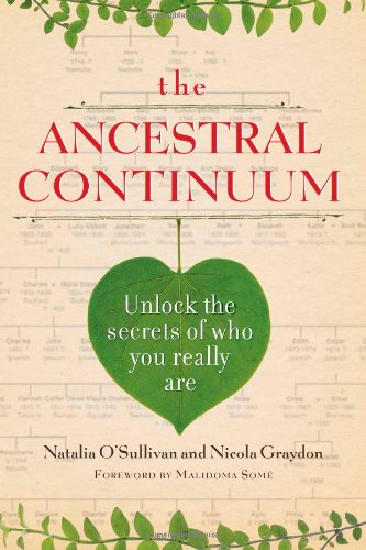 9781451674545: The Ancestral Continuum: Unlock the Secrets of Who You Really Are