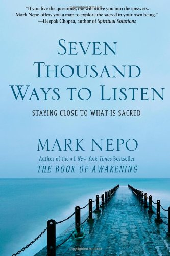 9781451674668: Seven Thousand Ways to Listen: Staying Close to What Is Sacred