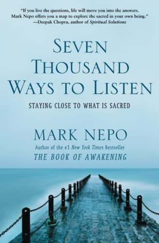 9781451674682: Seven Thousand Ways to Listen: Staying Close to What Is Sacred