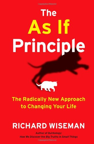 9781451675054: The As If Principle: The Radically New Approach to Changing Your Life