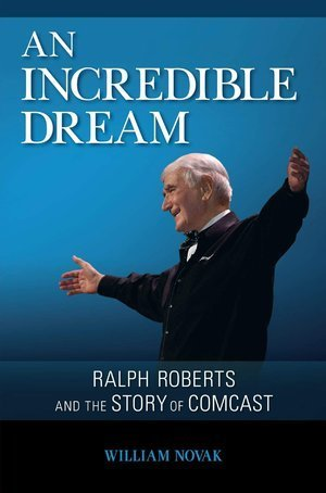 9781451675351: An Incredible Dream: Ralph Roberts and the Story of Comcast