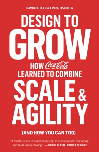 9781451676266: Design to Grow: How Coca-Cola Learned to Combine Scale and Agility (and How You Can Too)