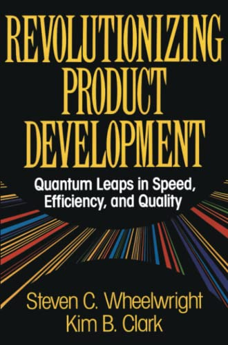 9781451676297: Revolutionizing Product Development: Quantum Leaps in Speed, Efficiency and Quality
