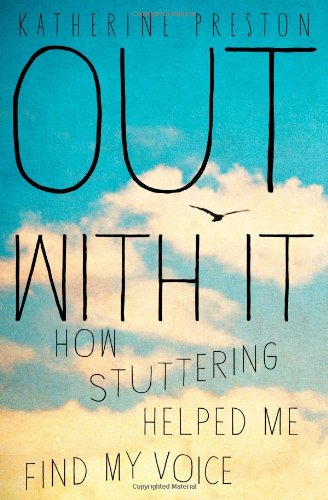 9781451676587: Out with it: How Stuttering Helped Me Find My Voice