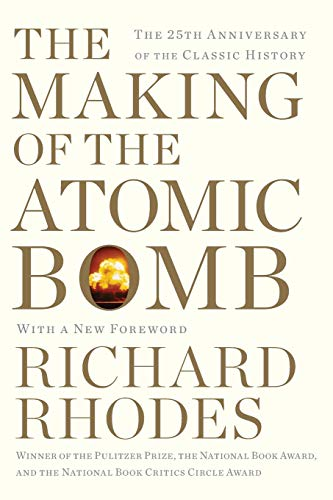 The Making of the Atomic Bomb: 25th Anniversary Edition: Rhodes, Richard