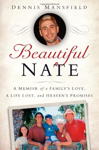 9781451678512: Beautiful Nate: A Memoir of a Family's Love, a Life Lost, and Heaven's Promises