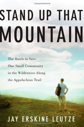 Stand Up That Mountain: The Battle to: Leutze, Jay Erskine