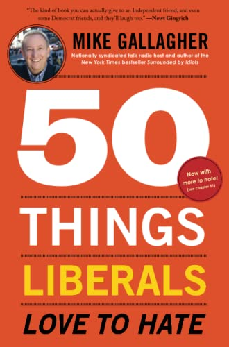 50 Things Liberals Love to Hate: Gallagher, Mike