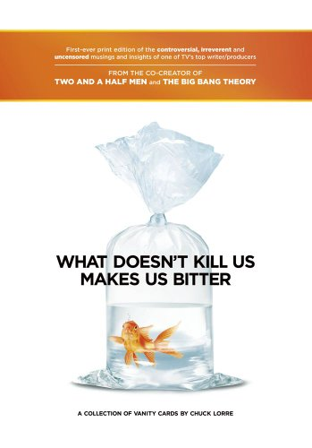 What Doesn't Kill Us Makes Us Bitter: Lorre, Chuck