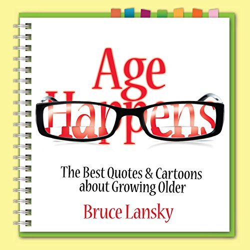 9781451681314: Age Happens: The Best Quotes & Cartoons about Growing Older