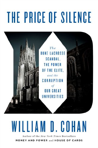 9781451681796: The Price of Silence: The Duke Lacrosse Scandal, the Power of the Elite, and the Corruption of Our Great Universities
