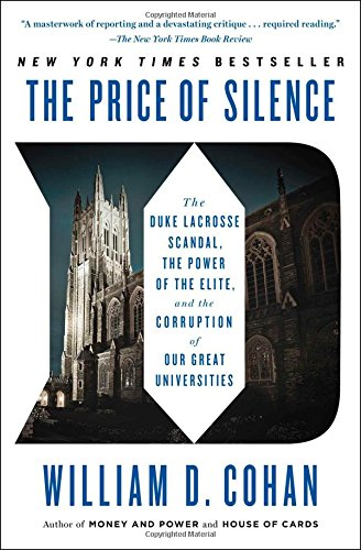 9781451681802: The Price of Silence: The Duke Lacrosse Scandal, the Power of the Elite, and the Corruption of Our Great Universities