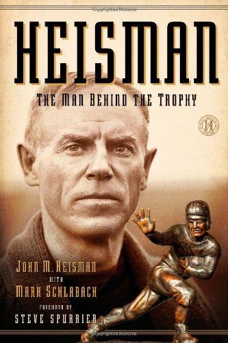 9781451682915: Heisman: The Man Behind the Trophy