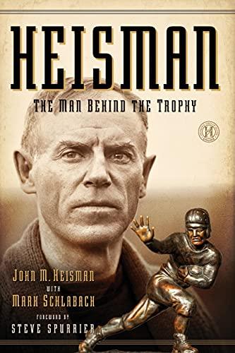 9781451682946: Heisman: The Man Behind the Trophy