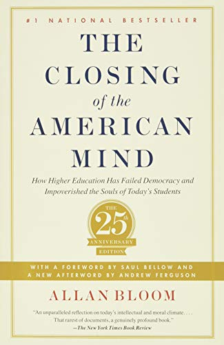 9781451683202: Closing of the American Mind: How Higher Education Has Failed Democracy and Impoverished the Souls of Today's Students