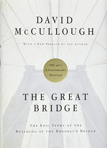 The Great Bridge: The Epic Story of the Building of the Brooklyn Bridge (Signed)