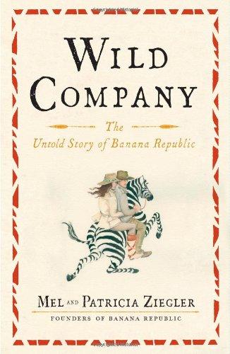 9781451683486: Wild Company: The Untold Story of Banana Republic