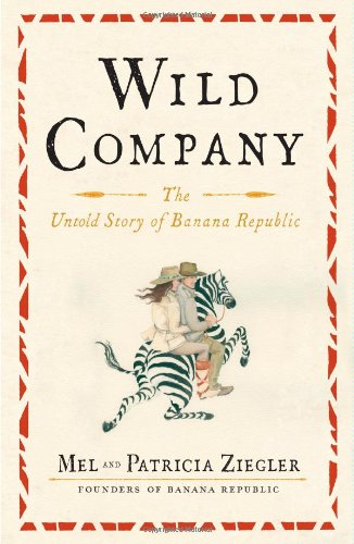 Wild Company: The Untold Story of Banana Republic