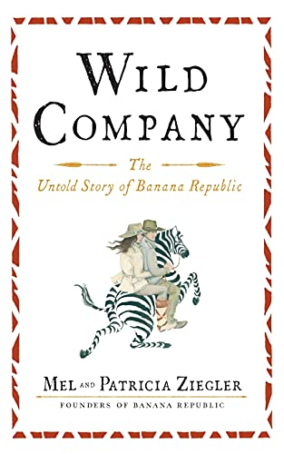 9781451683509: Wild Company: The Untold Story of Banana Republic