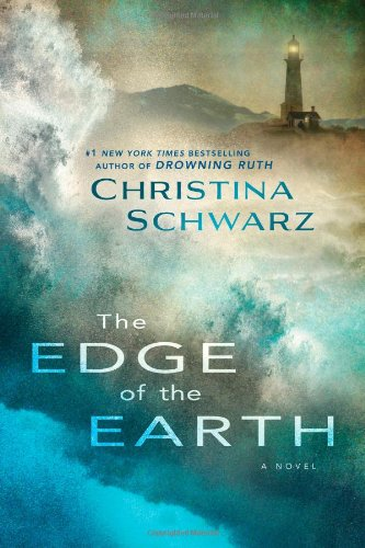 The Edge of the Earth: A Novel: Schwarz, Christina