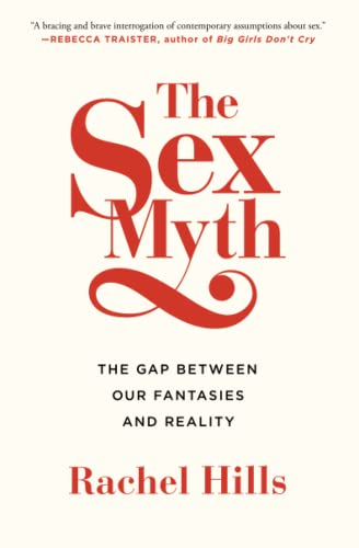 9781451685787: The Sex Myth: The Gap Between Our Fantasies and Reality