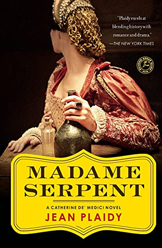Madame Serpent: A Catherine de' Medici Novel: Jean Plaidy