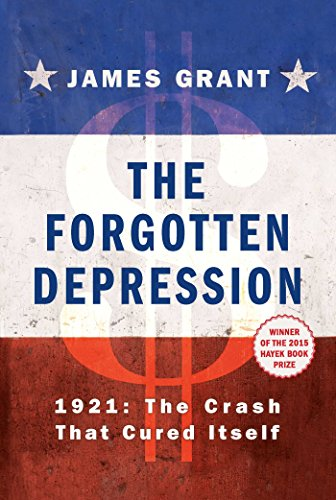 9781451686456: The Forgotten Depression: 1921: The Crash That Cured Itself