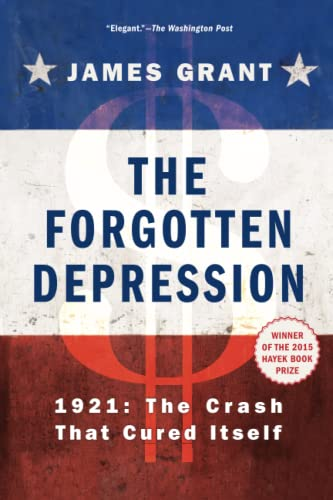 9781451686463: The Forgotten Depression: 1921, the Crash That Cured Itself