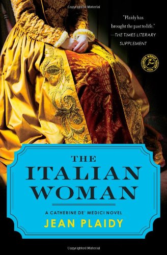 The Italian Woman: A Catherine de' Medici Novel: Plaidy, Jean
