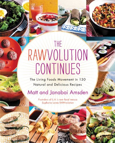 9781451687002: The Rawvolution Continues: The Living Foods Movement in 150 Natural and Delicious Recipes