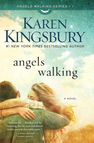 Angels Walking: A Novel: Kingsbury, Karen