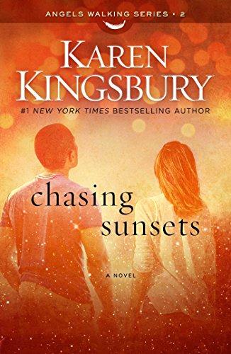 Chasing Sunsets: A Novel (Angels Walking): Kingsbury, Karen