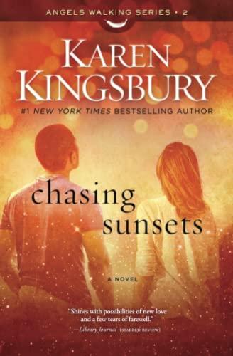 9781451687521: Chasing Sunsets: A Novel (Angels Walking)