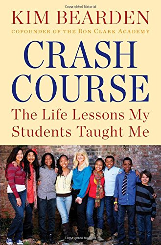 Crash Course: The Life Lessons My Students Taught Me: Bearden, Kim