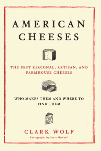 9781451687903: American Cheeses: The Best Regional, Artisan, and Farmhouse Cheeses,