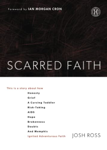 9781451688214: Scarred Faith: This is a story about how Honesty, Grief, a Cursing Toddler, Risk-Taking, AIDS, Hope, Brokenness, Doubts, and Memphis Ignited Adventurous Faith