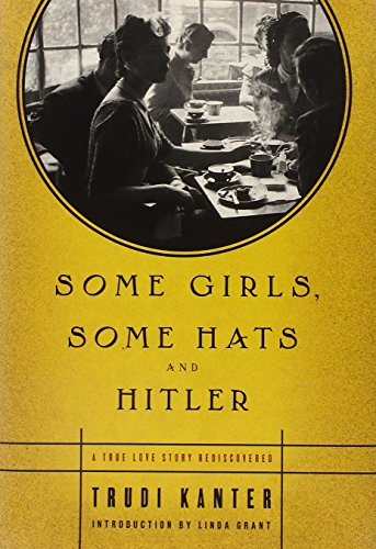 9781451688306: Some Girls, Some Hats and Hitler: A True Love Story Rediscovered