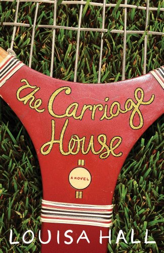 The Carriage House: A Novel (SIGNED): Hall, Louisa