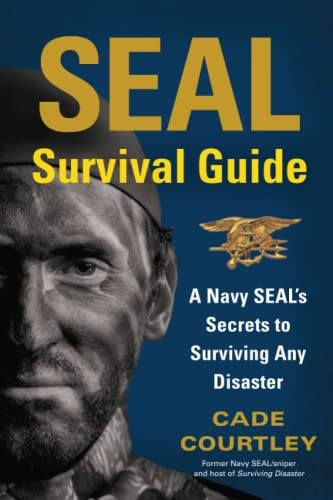 9781451690293: SEAL Survival Guide: A Navy SEAL's Secrets to Surviving Any Disaster