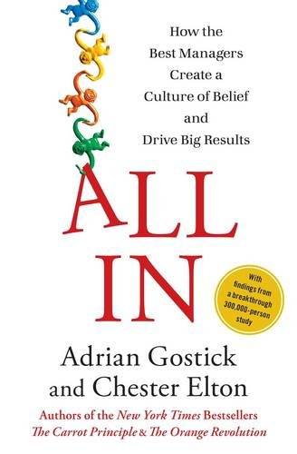9781451690590: All in: How the Best Managers Create a Culture of Belief and Drive Big Results