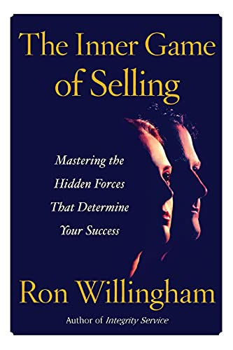 9781451691344: The Inner Game of Selling: Mastering the Hidden Forces that Determine Your Success
