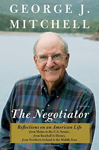 The Negotiator: A Memoir: MITCHELL, George J.